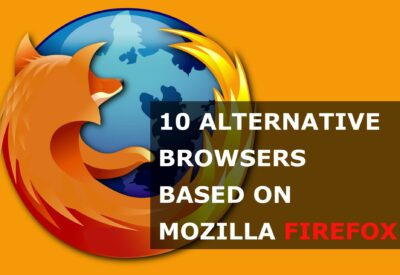 10 Alternative Browsers Based on Mozilla Firefox
