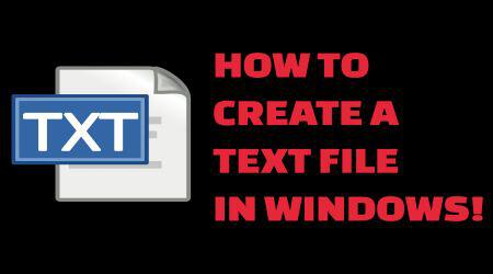 How To Create A Text File In Windows