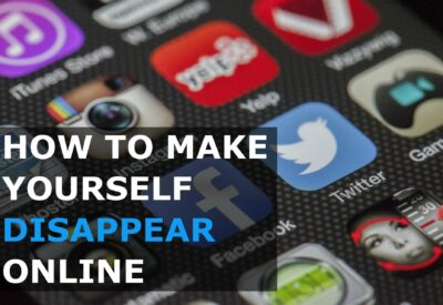 How To Make Yourself Disappear Online In 9 Steps [Infographic]