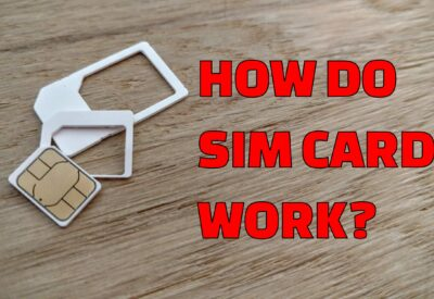 How Do Sim Cards Work And Why Do We Need One?