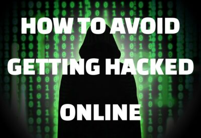 How To Avoid Getting Hacked Online - 5 Easy Things You Can Do To Today!